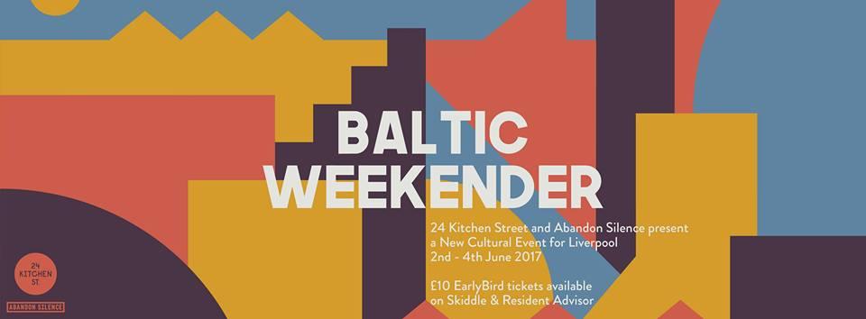 Baltic Weekender June 2017 Liverpool