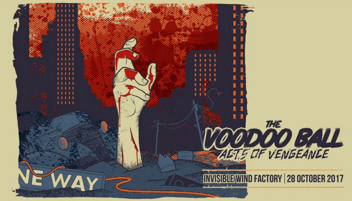 The Vodoo Ball Acts of Vengeance - Halloween Weekend 2017